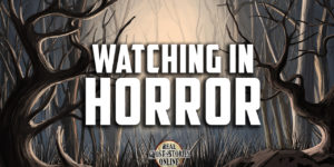 watchinginhorror