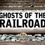 GHOSTSOFTHERAILROAD